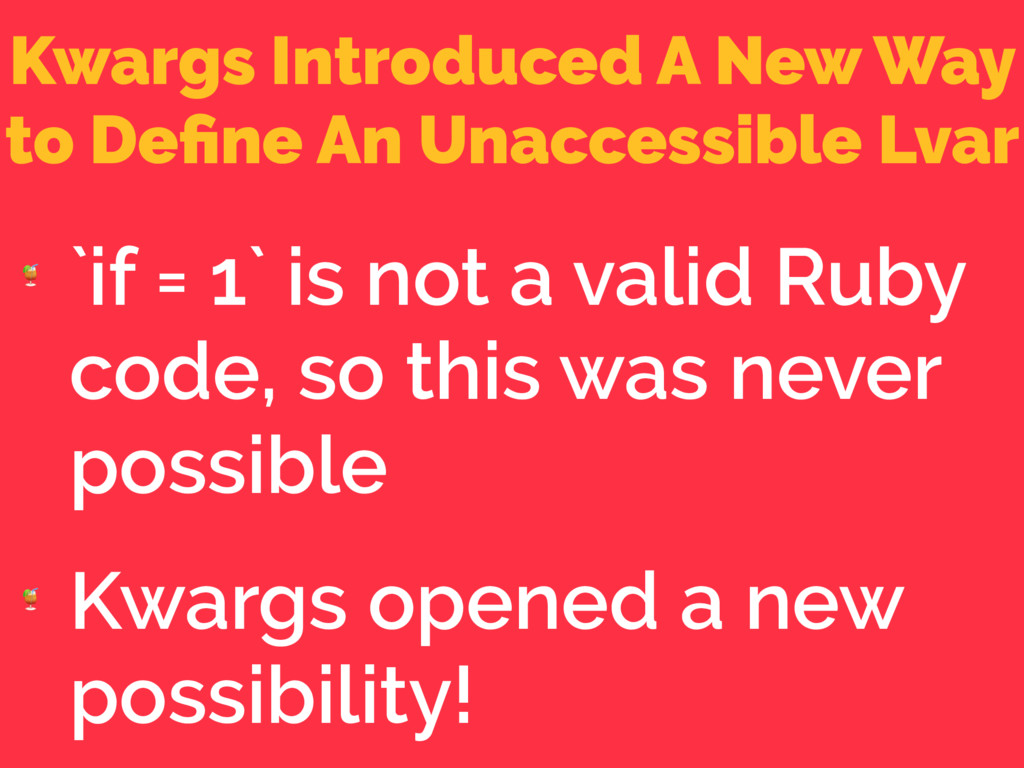 Kwargs Introduced A New Way to Define An Unacces...