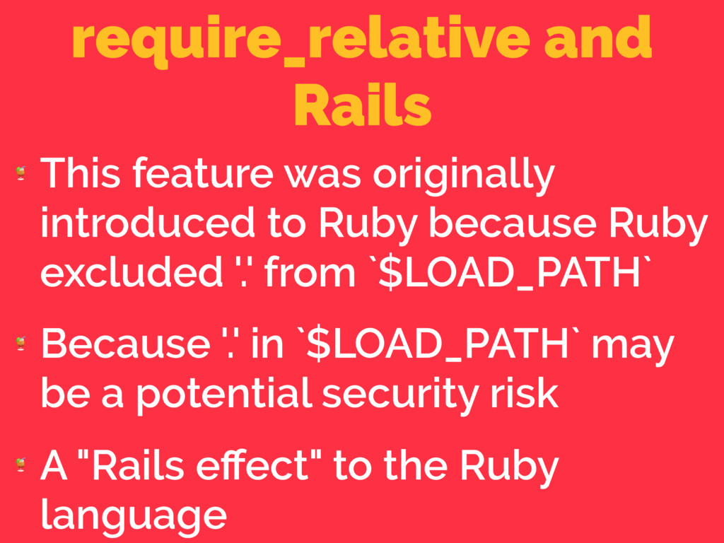 require_relative and Rails  This feature was or...