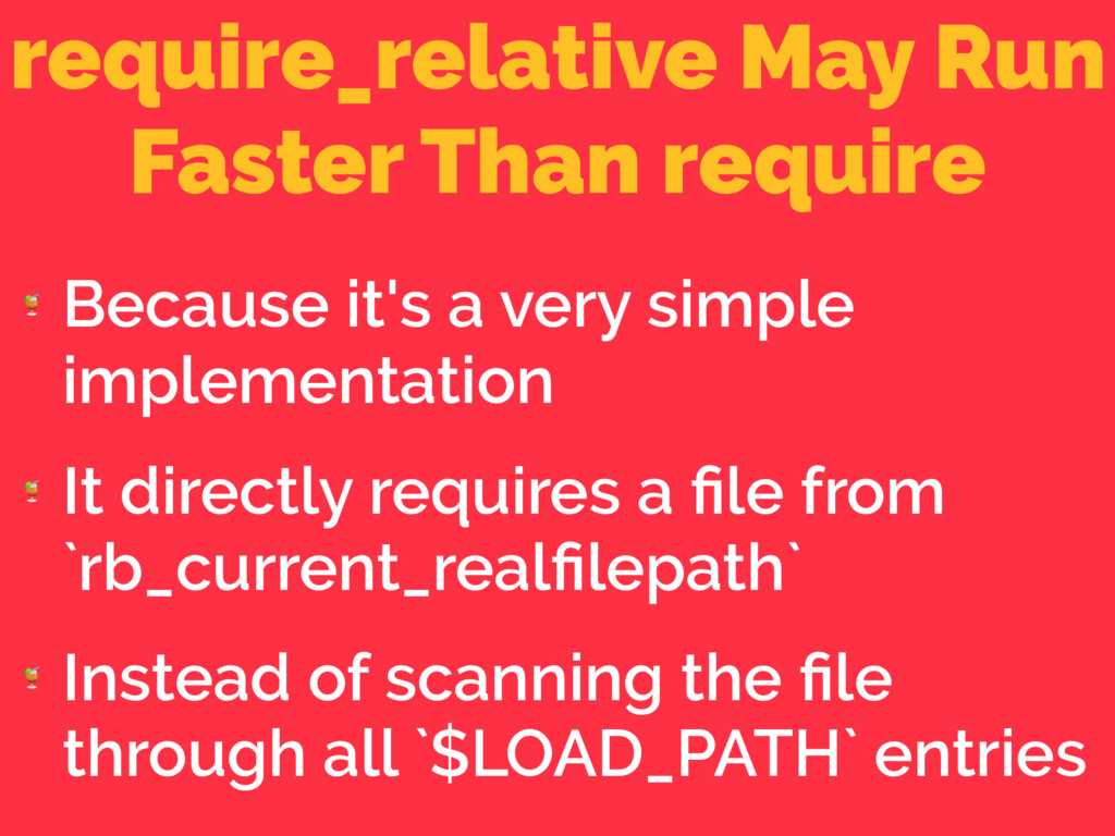 require_relative May Run Faster Than require  B...