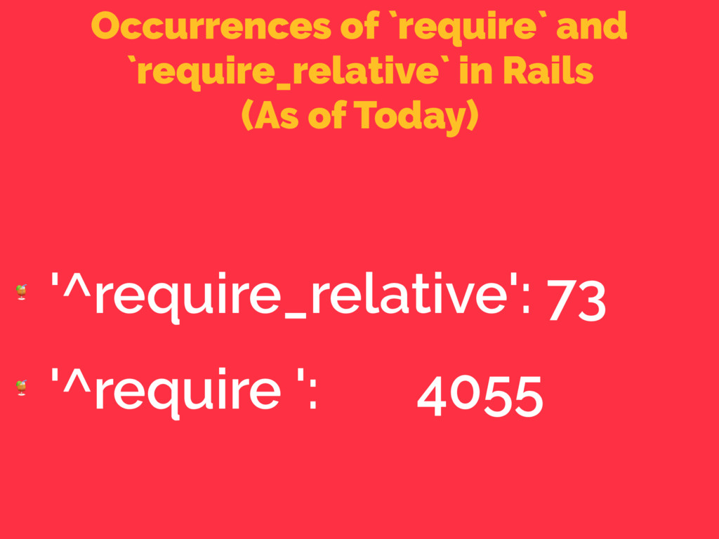 Occurrences of `require` and `require_relative`...