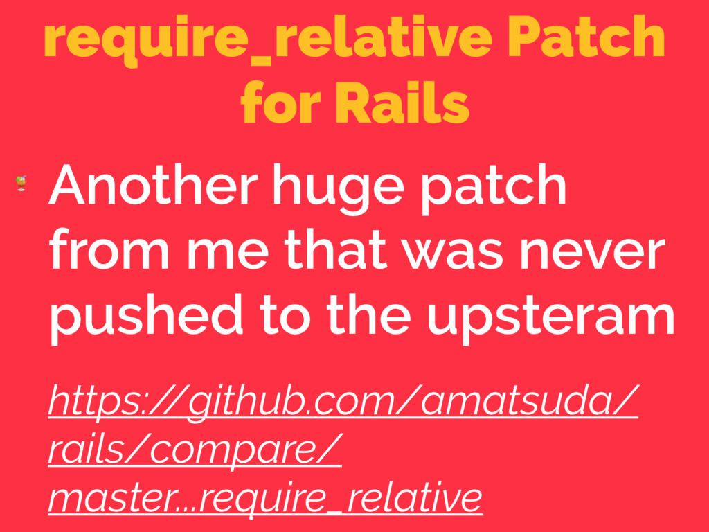 require_relative Patch for Rails  Another huge ...
