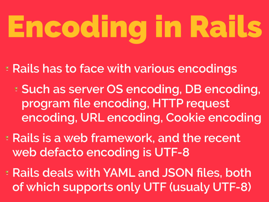 Encoding in Rails  Rails has to face with vario...