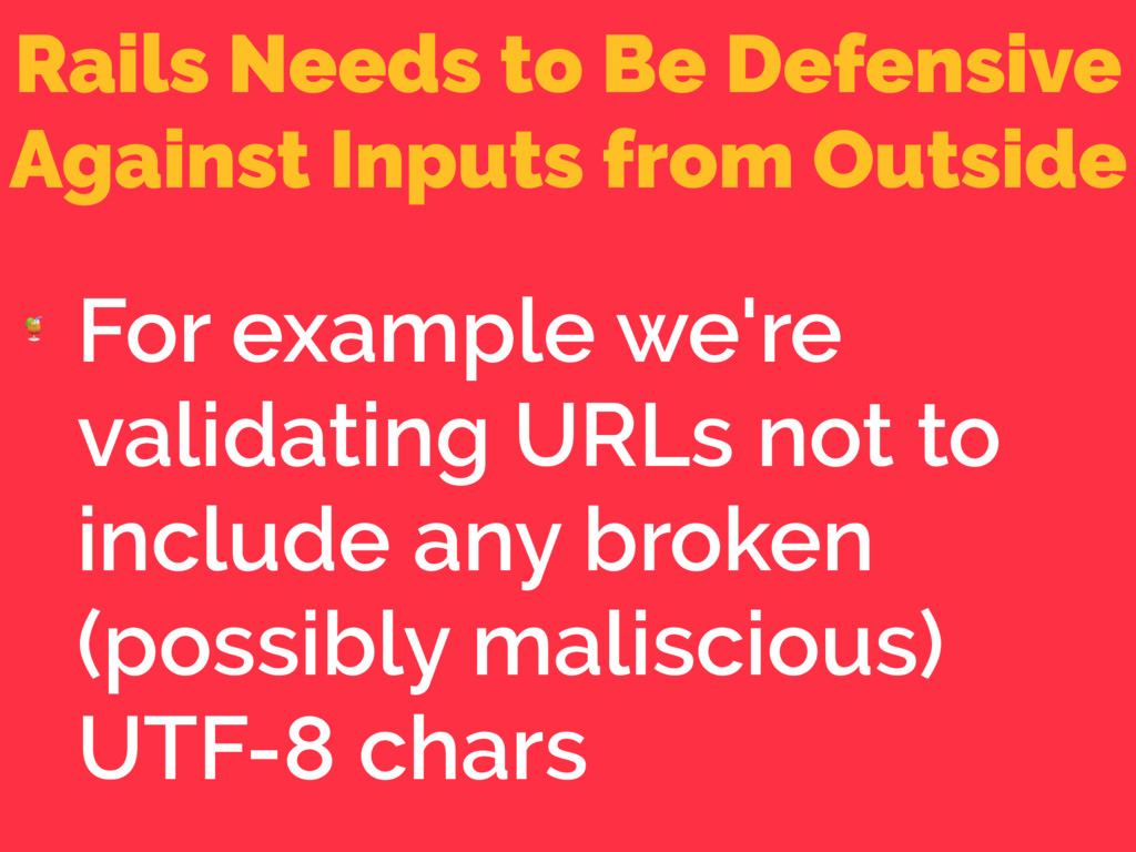 Rails Needs to Be Defensive Against Inputs from...