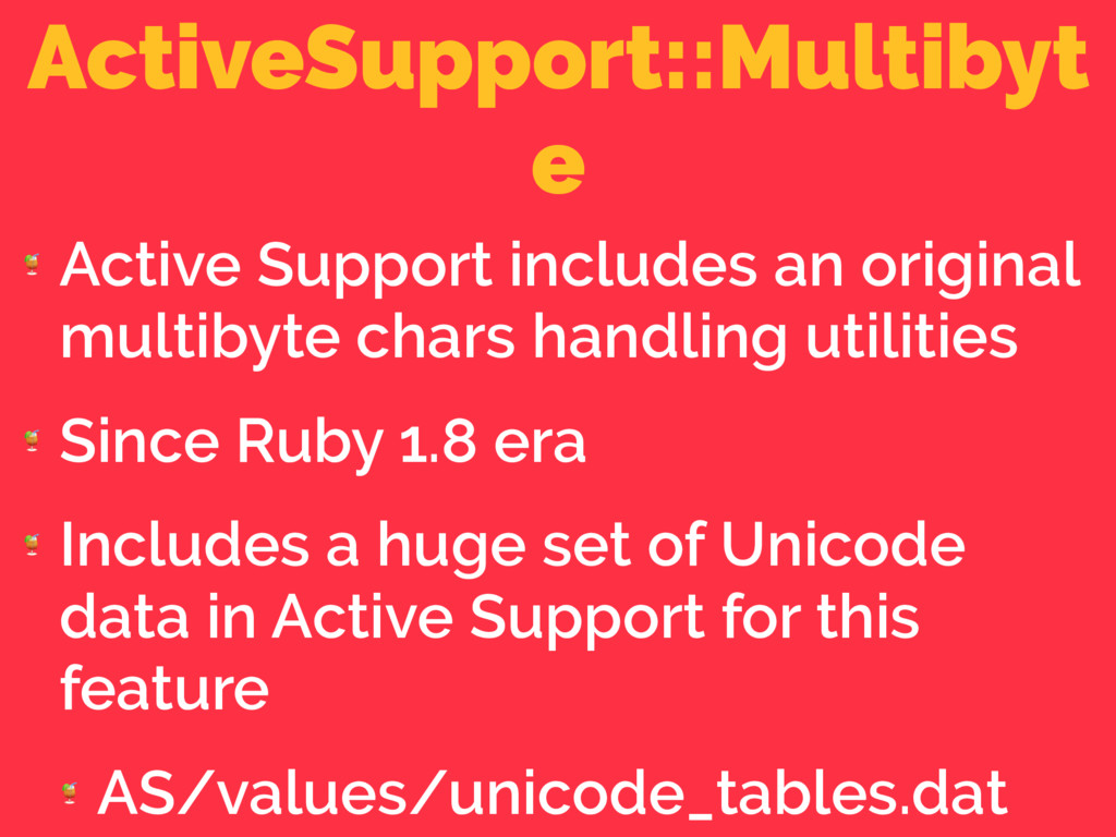 ActiveSupport::Multibyt e  Active Support inclu...