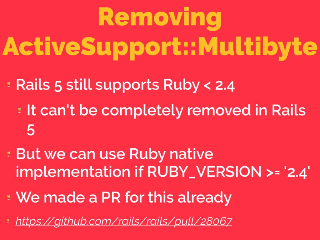 Removing ActiveSupport::Multibyte  Rails 5 stil...