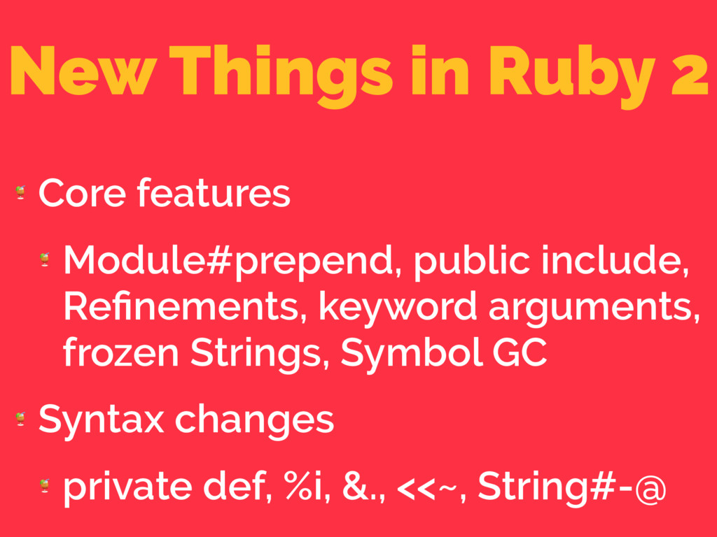 New Things in Ruby 2  Core features  Module#pre...