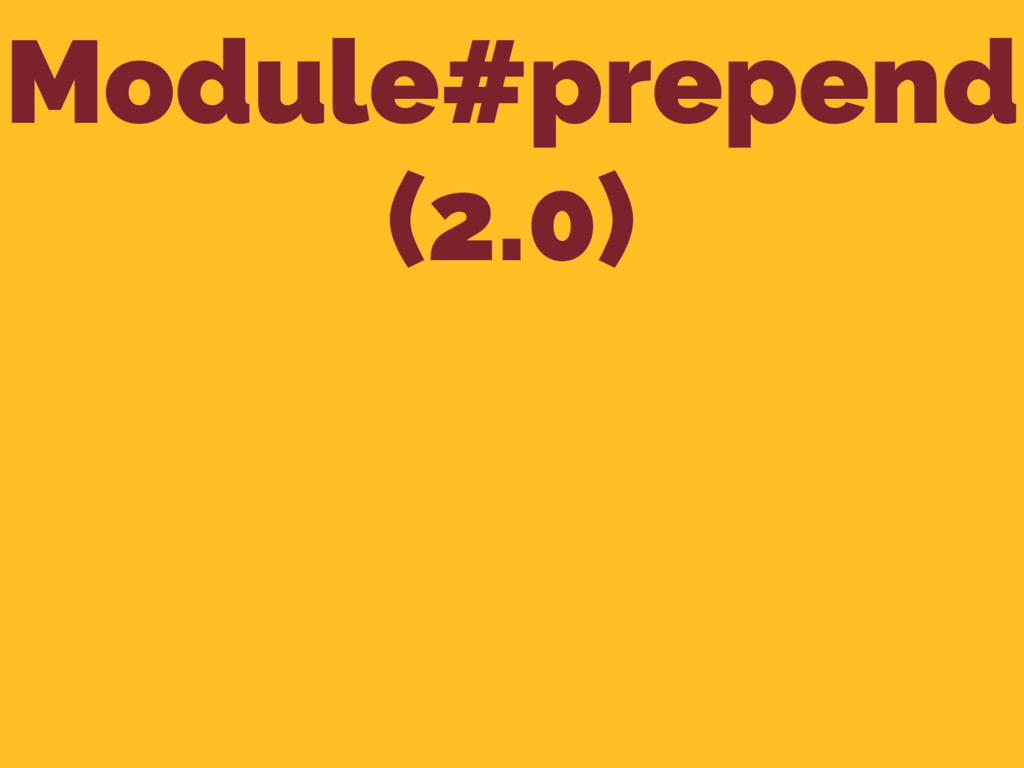 Module#prepend (2.0)