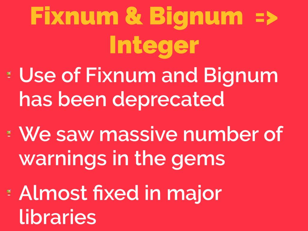 Fixnum & Bignum => Integer  Use of Fixnum and B...