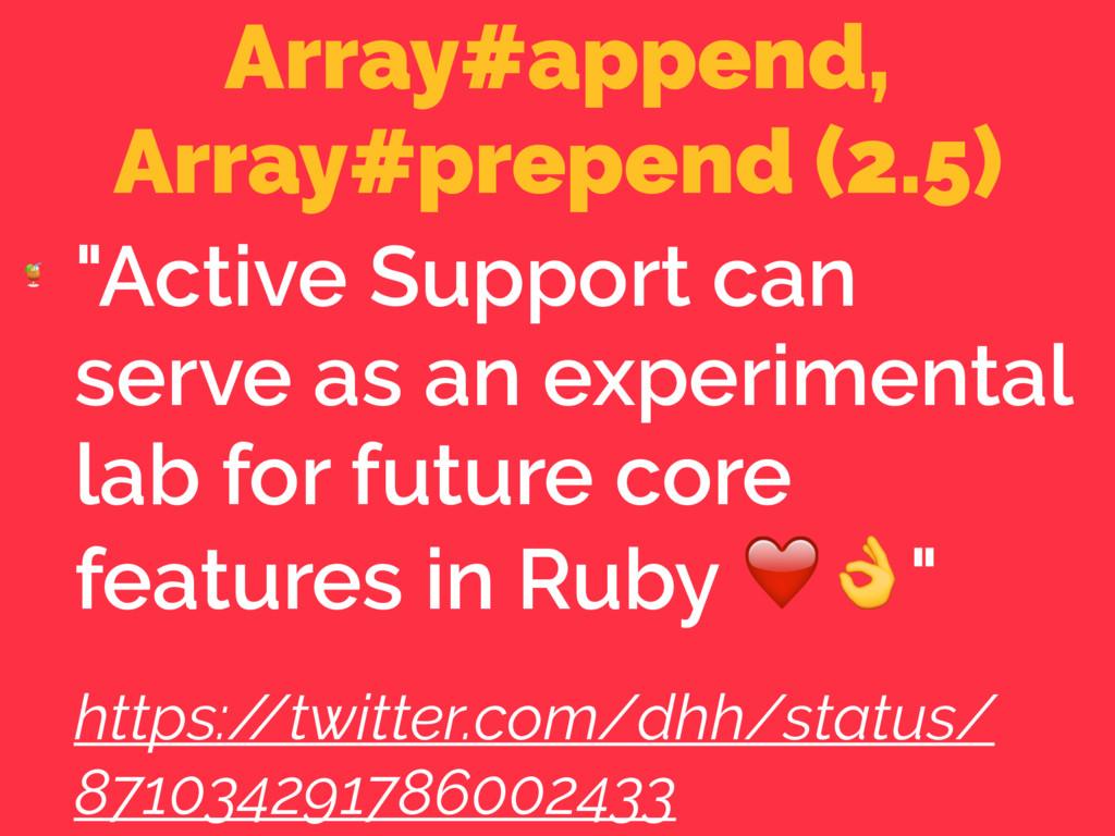 """Array#append, Array#prepend (2.5)  """"Active Supp..."""