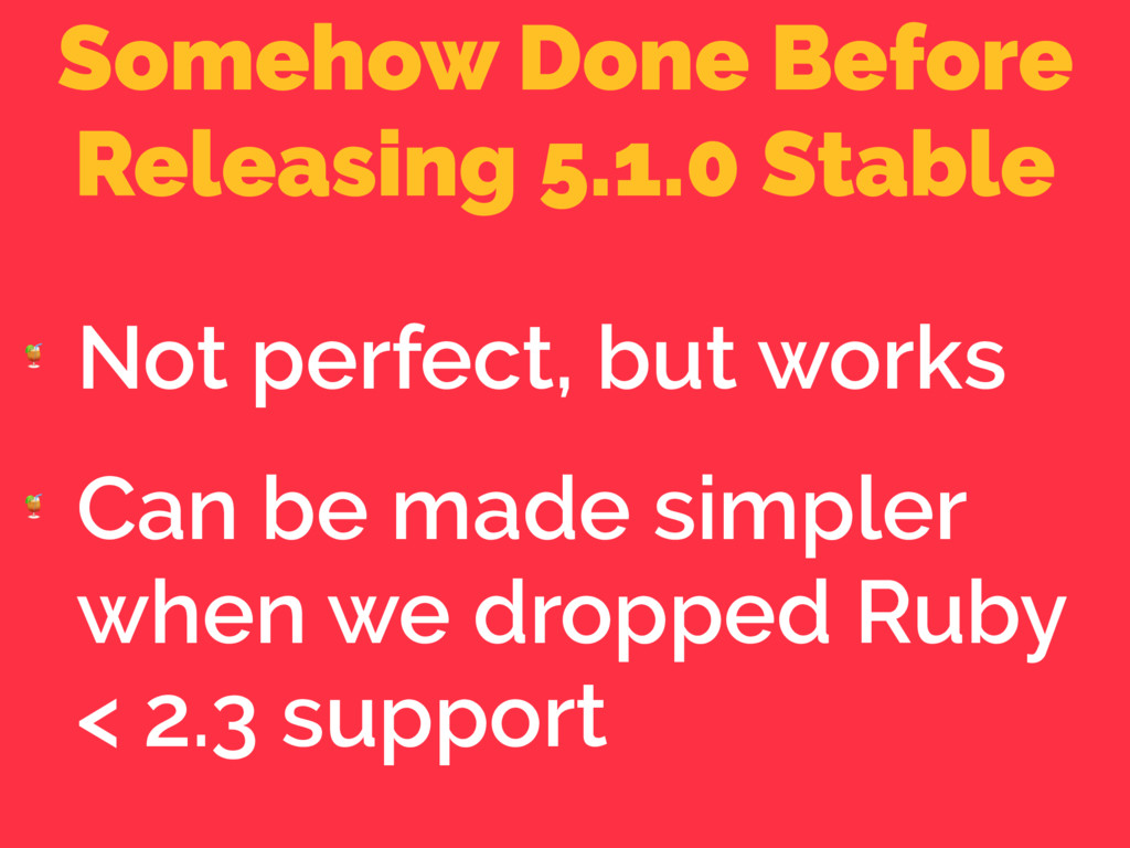 Somehow Done Before Releasing 5.1.0 Stable  Not...