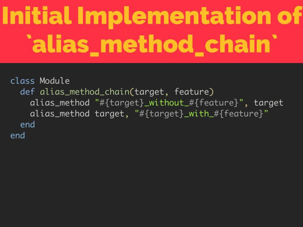 Initial Implementation of `alias_method_chain` ...