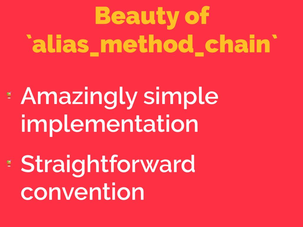 Beauty of `alias_method_chain`  Amazingly simpl...