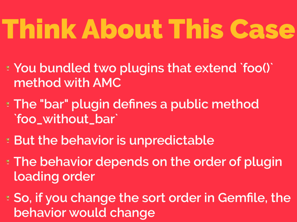Think About This Case  You bundled two plugins ...
