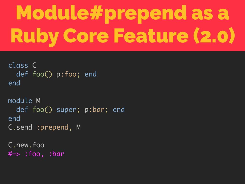 Module#prepend as a Ruby Core Feature (2.0) cla...