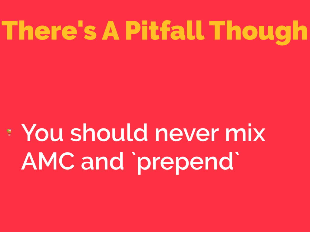 There's A Pitfall Though  You should never mix ...