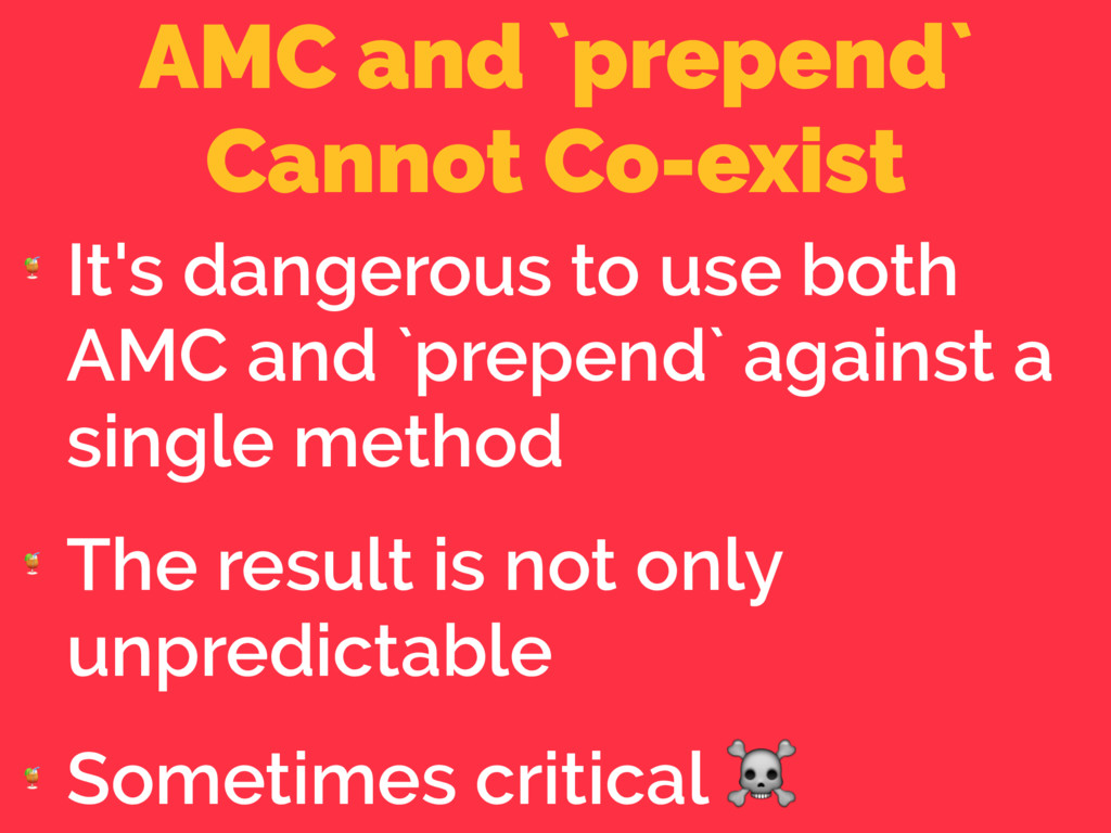 AMC and `prepend` Cannot Co-exist  It's dangero...