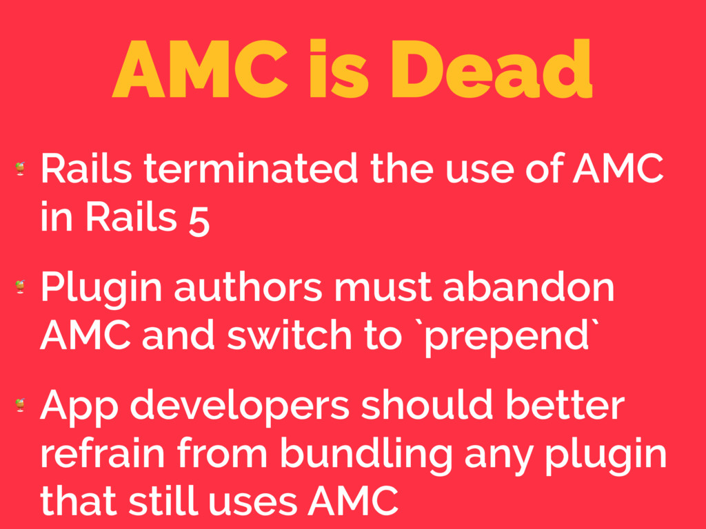 AMC is Dead  Rails terminated the use of AMC in...