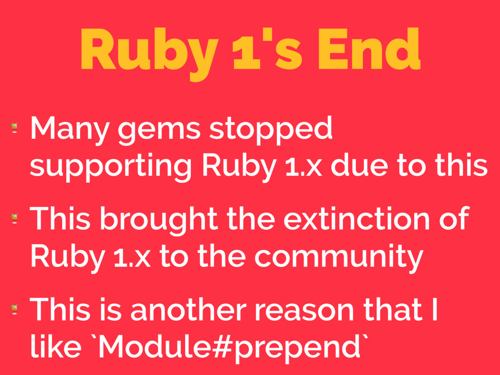 Ruby 1's End  Many gems stopped supporting Ruby...