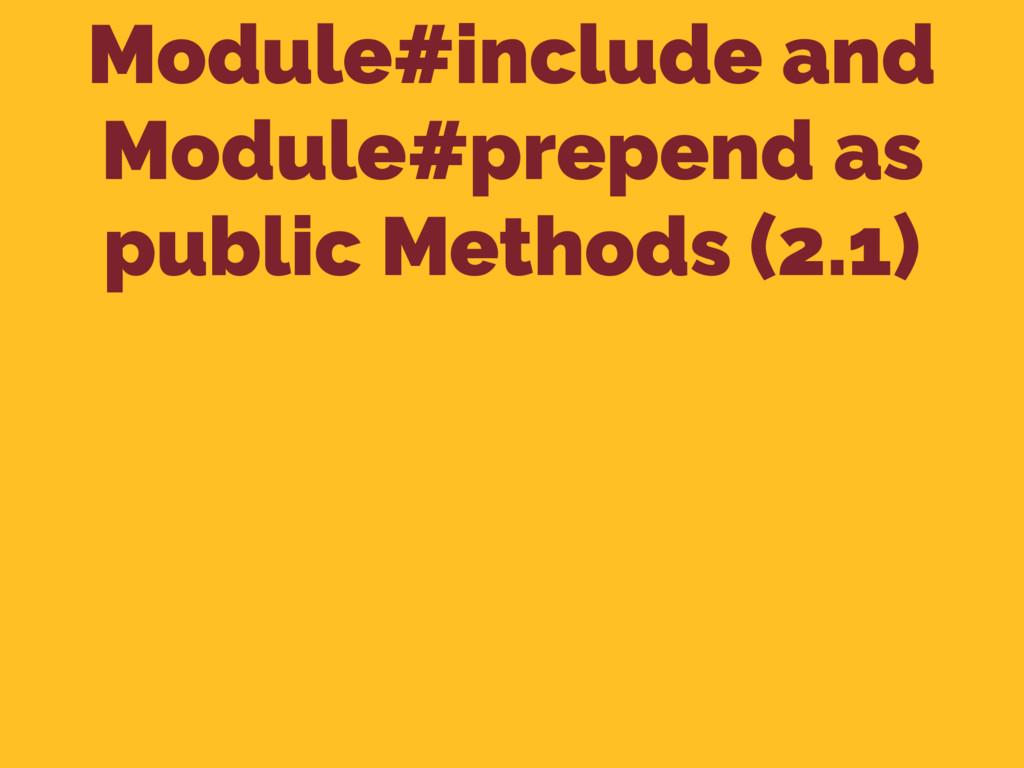 Module#include and Module#prepend as public Met...