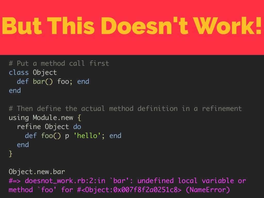 But This Doesn't Work! # Put a method call firs...