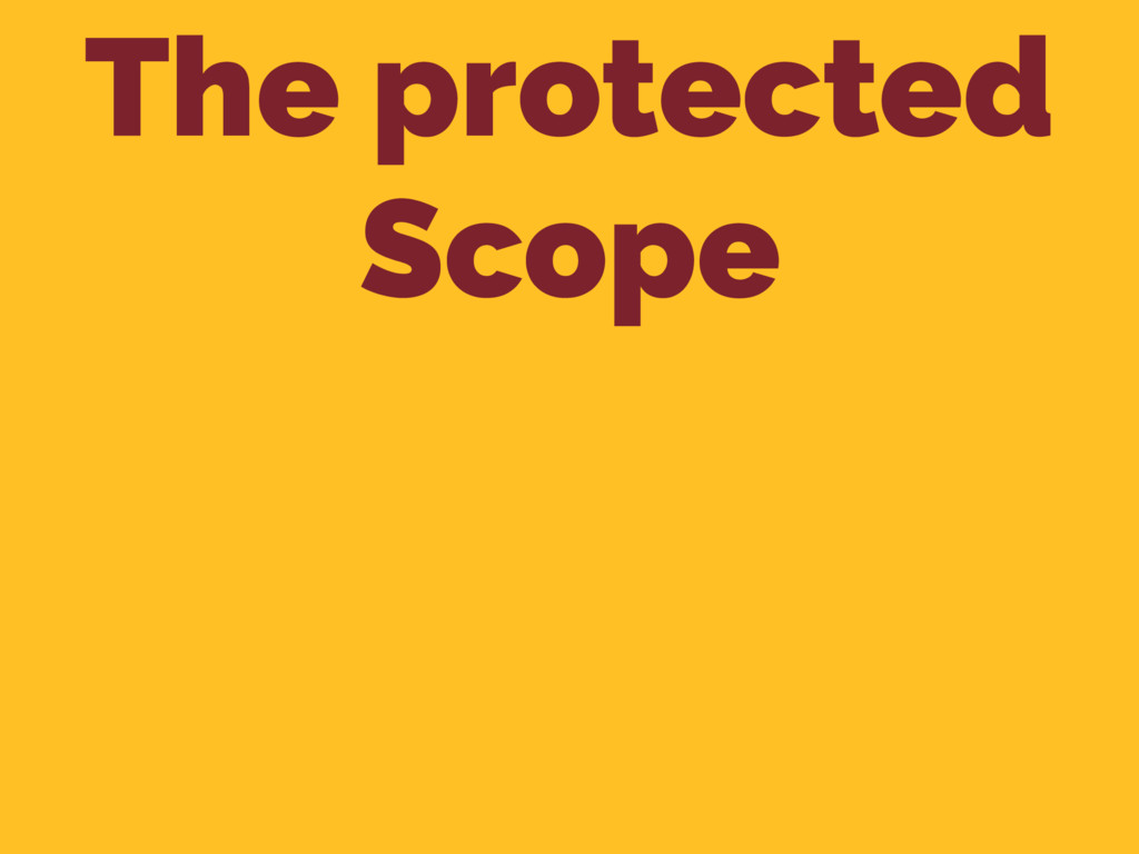The protected Scope