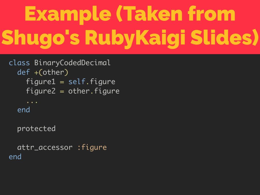 Example (Taken from Shugo's RubyKaigi Slides) c...