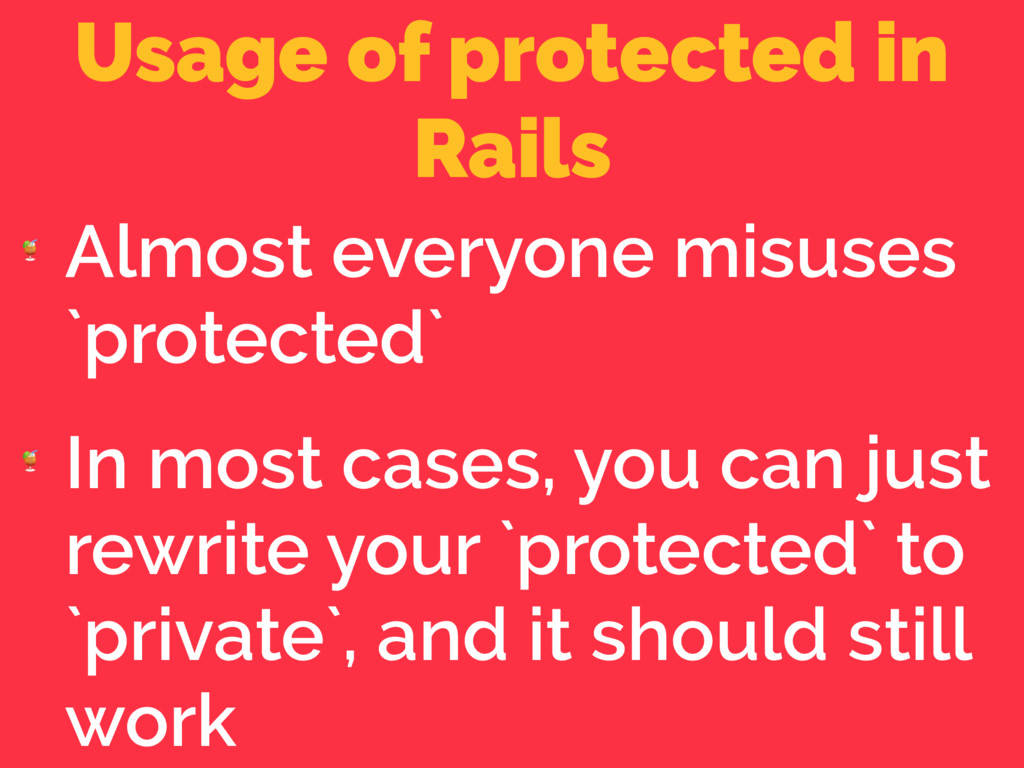 Usage of protected in Rails  Almost everyone mi...