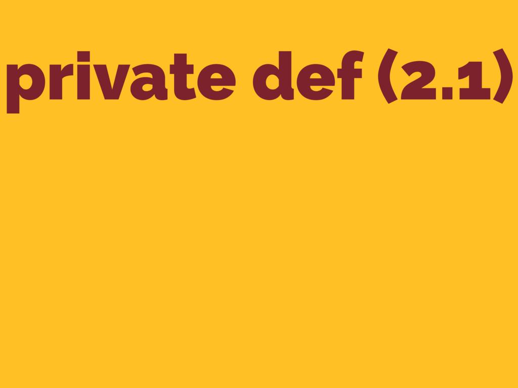 private def (2.1)