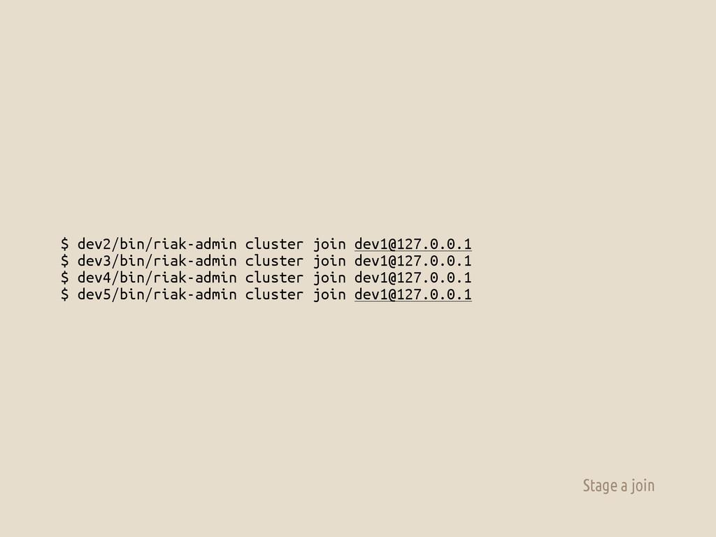 $ dev2/bin/riak-admin cluster join dev1@127.0.0...