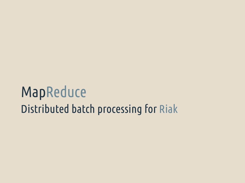 Distributed batch processing for Riak MapReduce