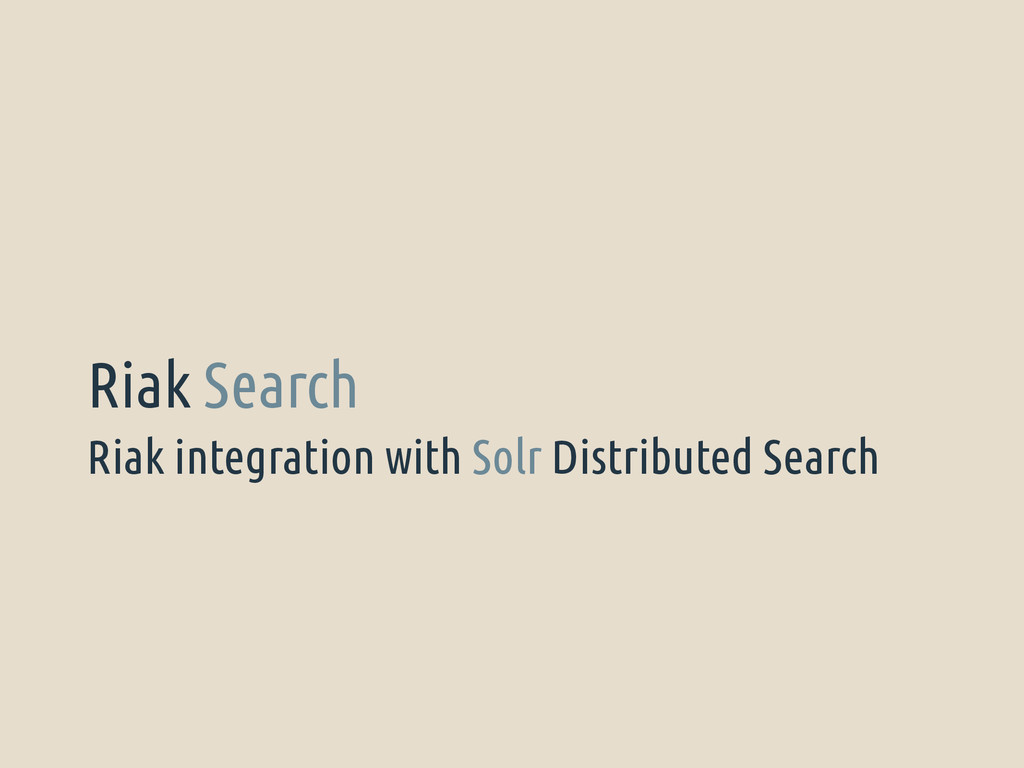 Riak integration with Solr Distributed Search R...