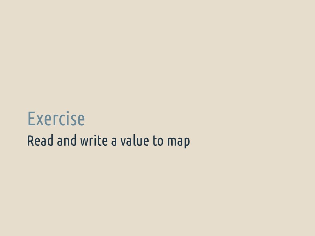 Read and write a value to map Exercise