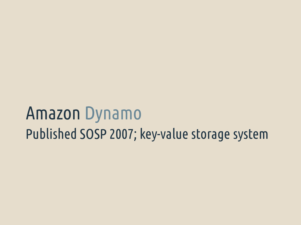 Published SOSP 2007; key-value storage system A...