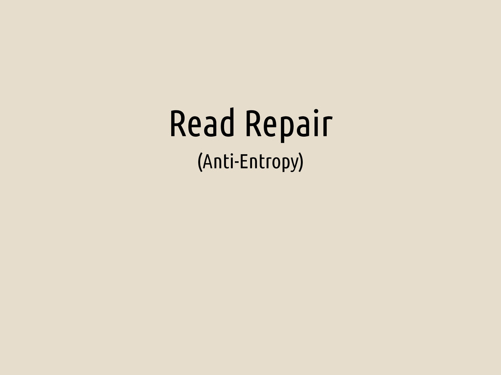 Read Repair (Anti-Entropy)