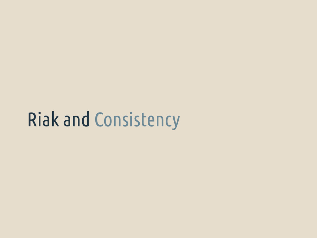 Riak and Consistency