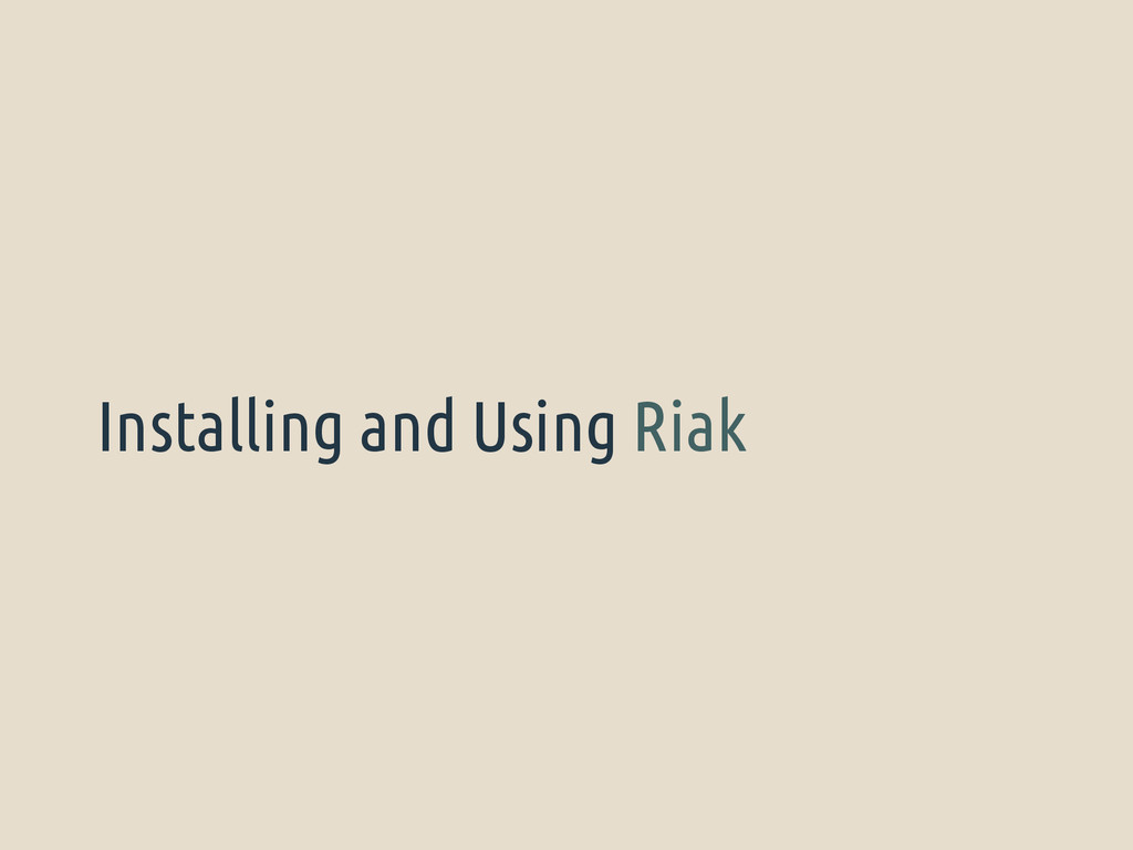 Installing and Using Riak