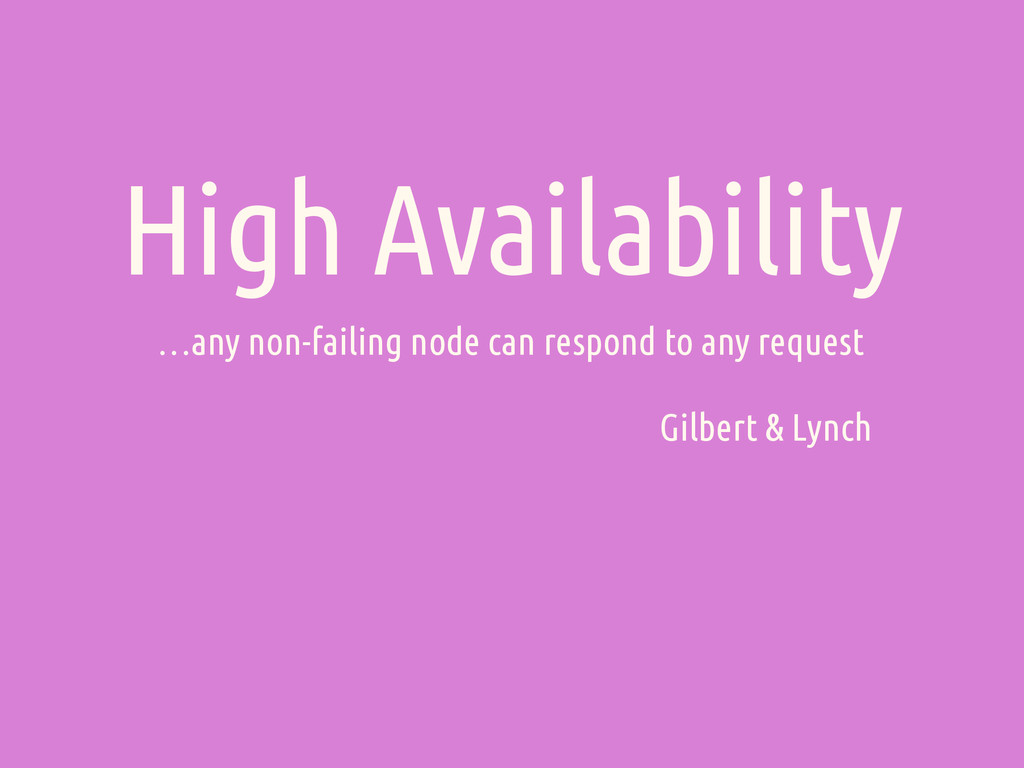 High Availability …any non-failing node can res...