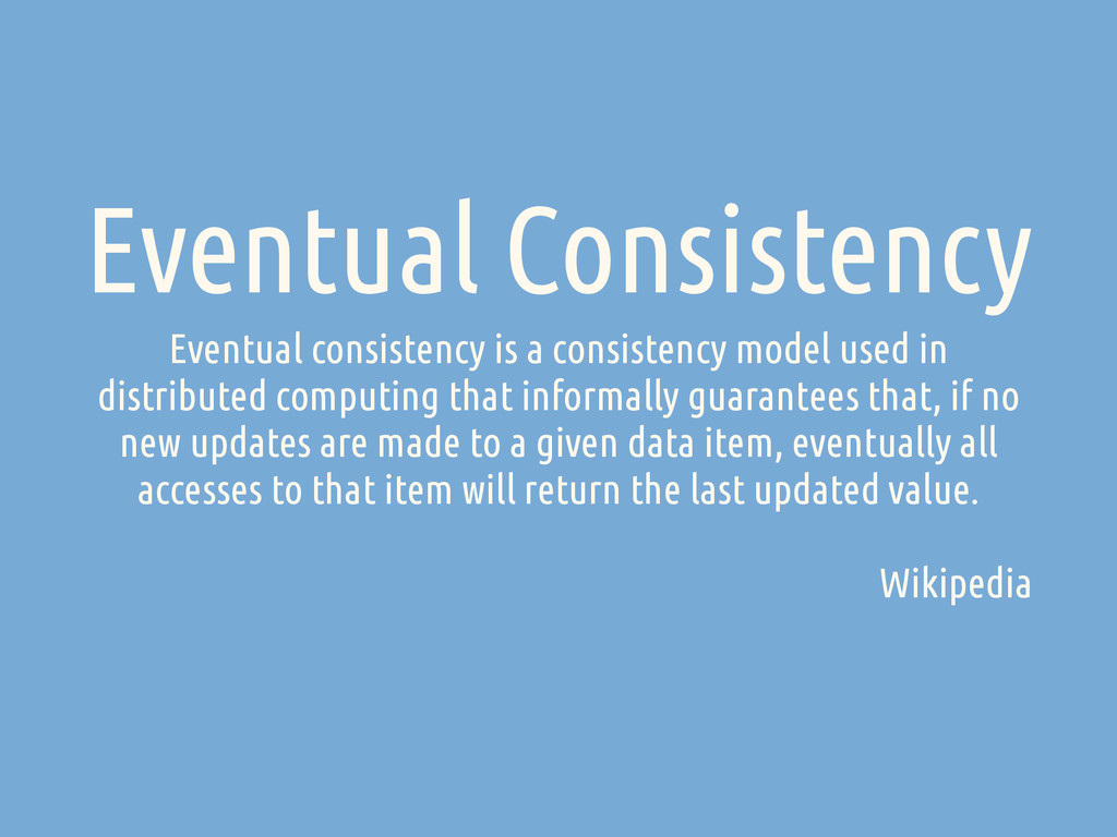 Eventual Consistency Eventual consistency is a ...