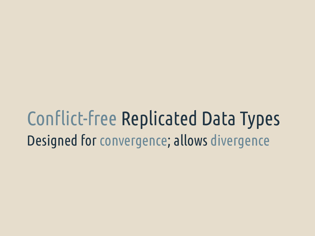 Designed for convergence; allows divergence Con...