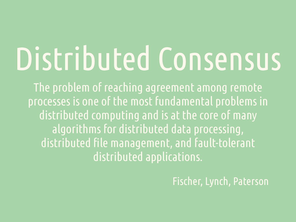 Distributed Consensus The problem of reaching a...