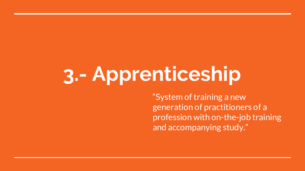 "3.- Apprenticeship ""System of training a new ge..."