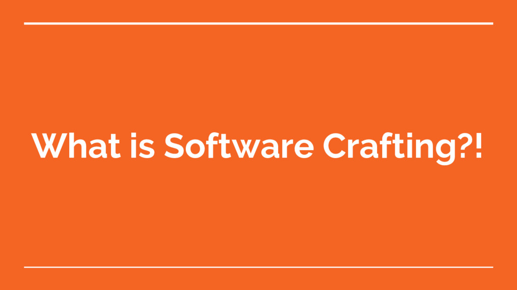 What is Software Crafting?!