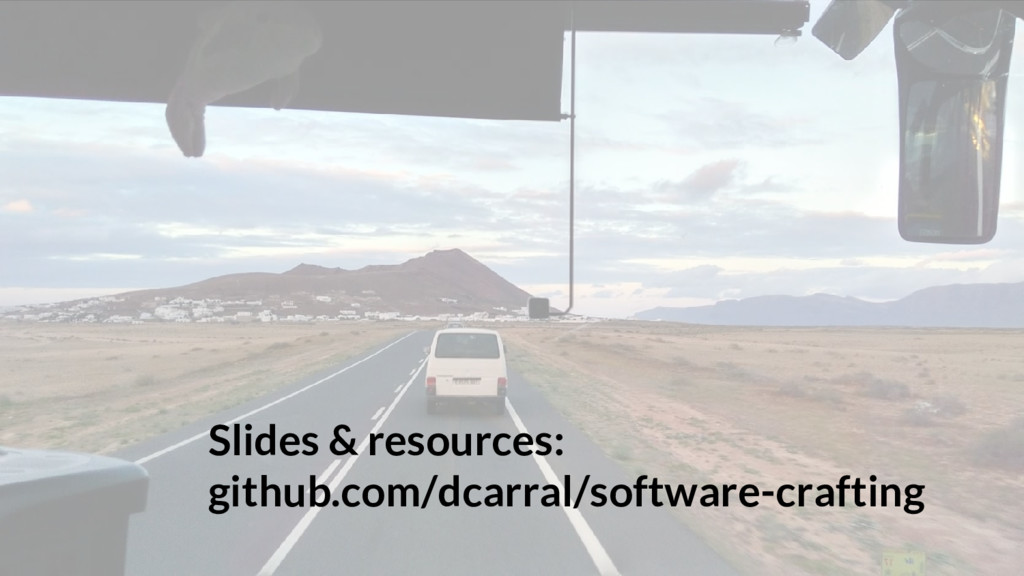Slides & resources: github.com/dcarral/software...