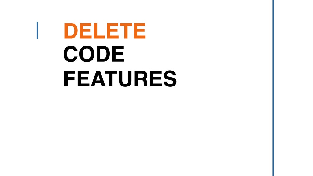 DELETE CODE FEATURES