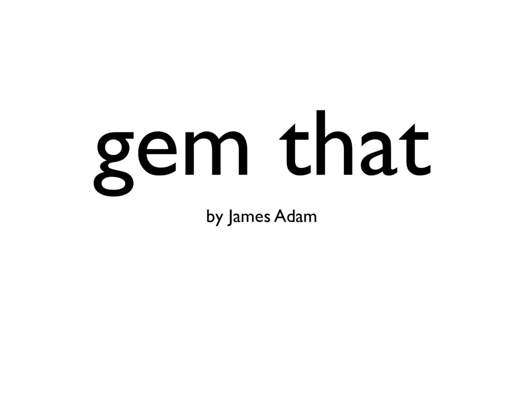 gem that by James Adam