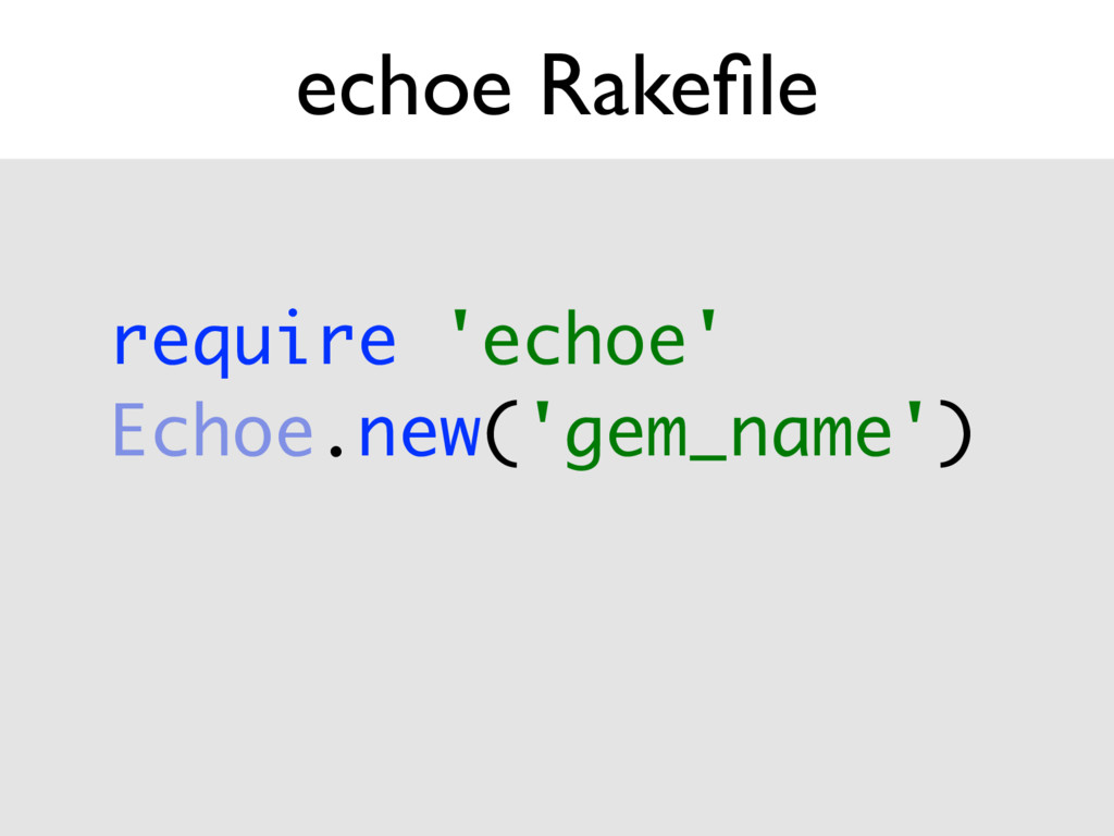 echoe Rakefile require 'echoe'