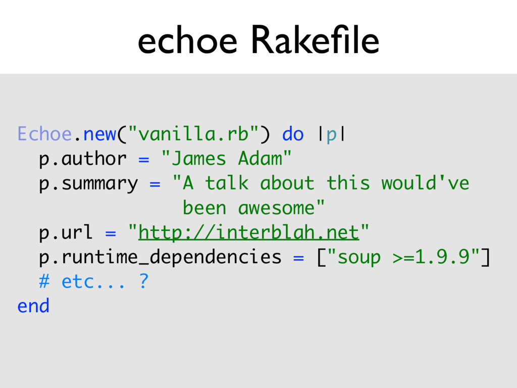 "echoe Rakefile Echoe.new(""vanilla.rb"") do 