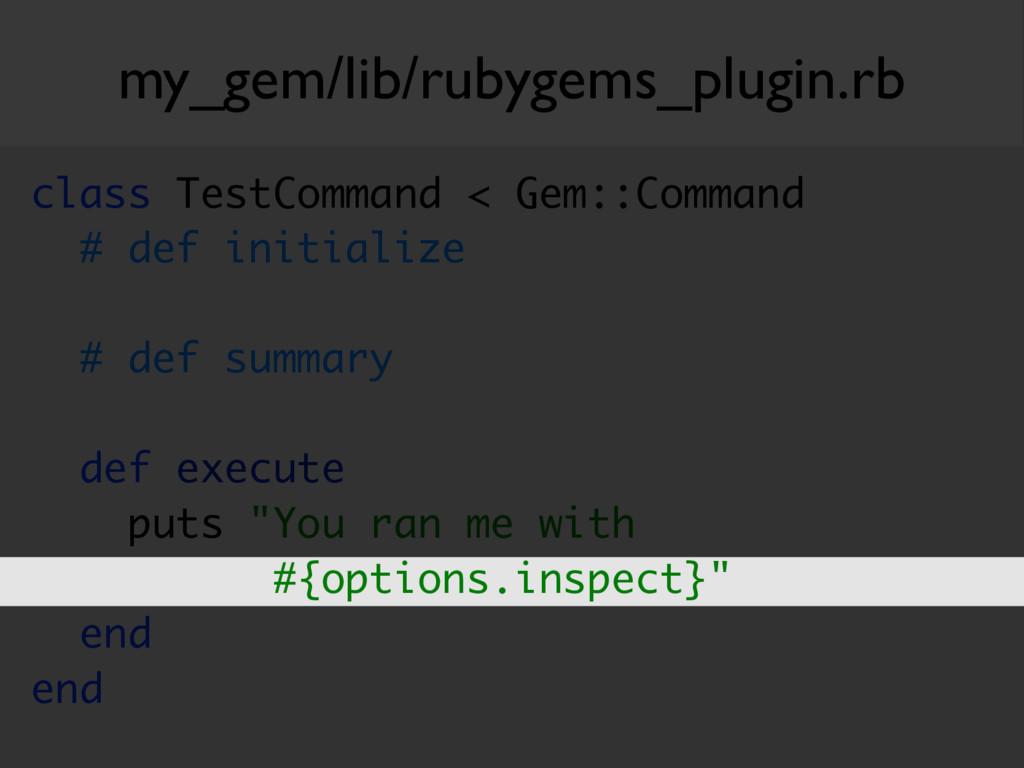 my_gem/lib/rubygems_plugin.rb class TestCommand...
