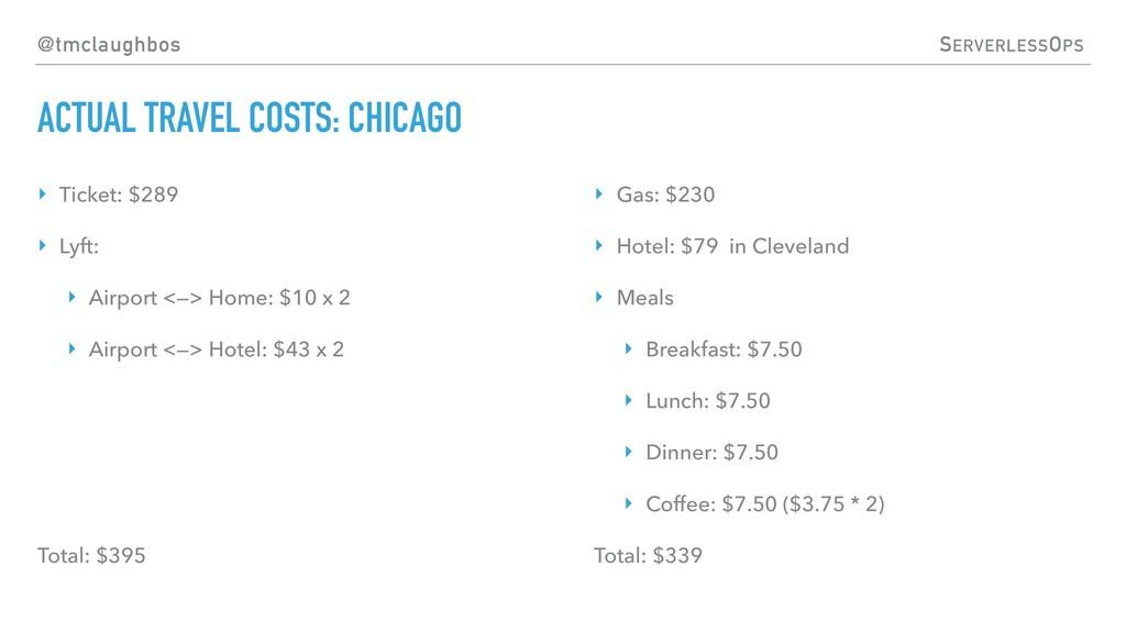 @tmclaughbos SERVERLESSOPS ACTUAL TRAVEL COSTS:...