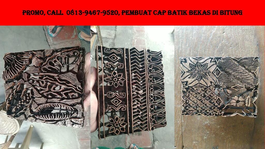 PROMO, Call 0813-9467-9520, Pembuat Cap Batik B...